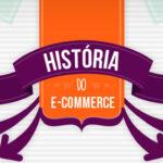 A história do e-commerce: Como tudo começou?