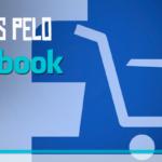 Gerar mais vendas pelo Facebook