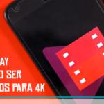 Filmes da Google Play Movies vão ser atualizados para 4K
