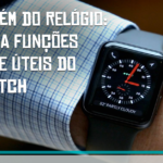Muito além do relógio: descubra funções bastante úteis do Apple Watch