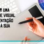 5 Dicas para criar uma identidade visual de apresentação alinhada à da sua empresa