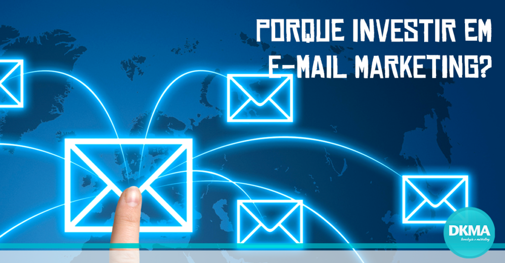 Porque investir em E-mail Marketing?