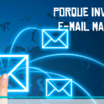 Porque investir em E-mail Marketing?