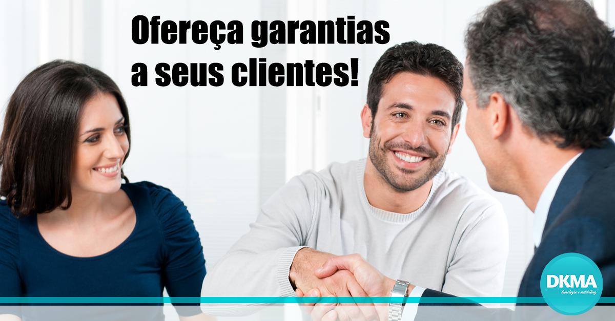Ofereça garantias a seus clientes
