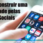 Como construir uma autoridade pelas mídias sociais?