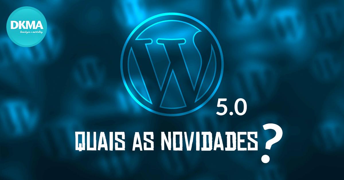 novidades do WordPress 5.0