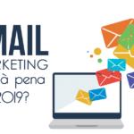 Email marketing vale a pena em 2019?
